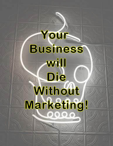 Business die without marketing