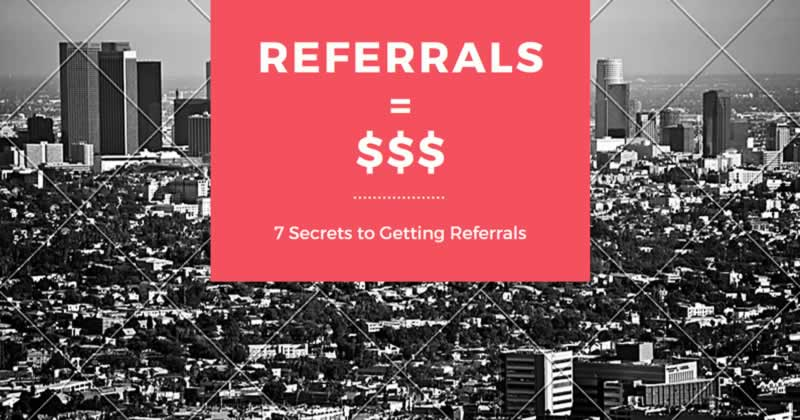 Referrals = $$$
