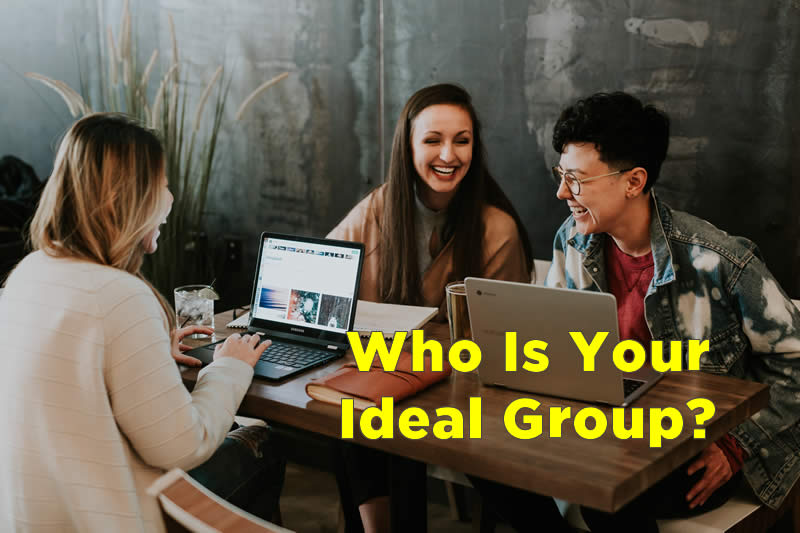 Where is your ideal group?